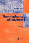 Thermophysics of Polymers I: Theory - Herbert Baur