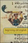 Beginning Old English - Carole Hough, John Corbett