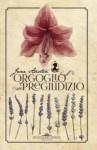Orgoglio e pregiudizio - Giuseppe Ierolli, Petra Zari, Jane Austen