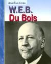 W.E.B. DuBois - Jennifer Blizin Gillis