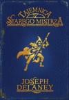 Tajemnica Starego Mistrza - Joseph Delaney
