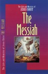 The Life and Ministry of Jesus Christ: The Messiah (Life and Ministry of Jesus Christ - The Navigators, The Navigators, Thomas R Steagald