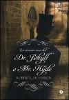 Lo strano caso del Dr. Jekyll e Mr. Hyde - Robert Louis Stevenson, Luciana Pire