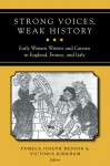 Strong Voices, Weak History: Early Women Writers and Canons in England, France, and Italy - Pamela Joseph Benson, Victoria Kirkham