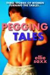 Pegging Tales - Ellie Saxx