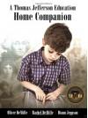 A Thomas Jefferson Education Home Companion - Oliver DeMille, Diann Jeppson, Rachel DeMille