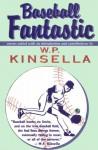 Baseball Fantastic - W.P. Kinsella