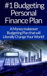 Budgeting: Personal Finance Plan: The #1 Guide To Budgeting, Personal Finance, And Gaining Financial Freedom In An Easy To Follow System That Will Change ... Self Discipline, Habit, Goal Setting) - James Harper, Budgeting, Personal Finance, Debt Free, How To Be Rich