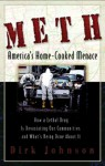 Meth: America's Home-Cooked Menace - Dirk Johnson