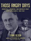 Those Angry Days: Roosevelt, Lindbergh, and America's Fight over World War II, 1939-1941 - Lynne Olson, Robert Fass
