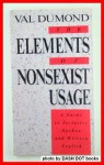 The Elements of Nonsexist Usage: A Guide to Inclusive Spoken and Written English - Val Dumond