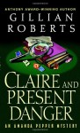 Claire and Present Danger - Gillian Roberts