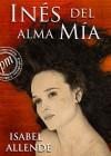 Inés del alma mía (Spanish Edition) - Isabel Allende