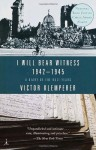 I Will Bear Witness: A Diary of the Nazi Years, 1942-1945 - Victor Klemperer, Martin Chalmers