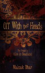 Off With Their Heads: The Prequel to Alice in Deadland - Mainak Dhar