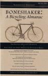 Boneshaker: A Bicycling Almanac (BA 42-200, #2) - Evan P. Schneider, Benjamin Michael Solomon, Michael Burdon, Esme Patterson, Michael Matson, Mary Richardson, William M. deRosset, Paola Malpezzi Price