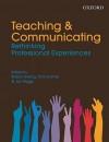 Teaching & Communicating: Rethinking Professional Experiences - Robyn Ewing, Tom Lowrie, Joy Higgs