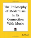 The Philosophy of Modernism in Its Connection with Music - Cyril Scott