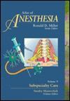 Atlas of Anesthesia: Subspecialty Care, Volume 5 - Ronald D. Miller