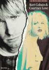 Kurt Cobain & Courtney Love: In Their Own Words - Nick Wise, Kurt Cobain