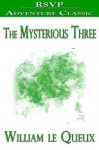 The Mysterious Three - William Le Queux