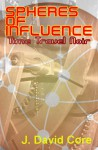 Spheres of Influence - J. David Core
