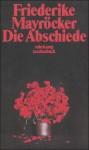 Die Abschiede - Friederike Mayröcker