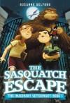 The Sasquatch Escape (The Imaginary Veterinary) - Suzanne Selfors, Dan Santat