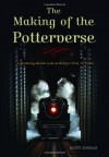 The Making of the Potterverse: A Month-By-Month Look at Harry's First 10 Years - Scott Thomas