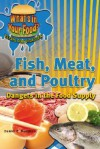 Fish, Meat, and Poultry: Dangers in the Food Supply - Daniel E. Harmon