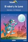 El Robot y la Luna - Rafael Estrada