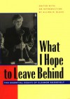 What I Hope to Leave Behind: The Essential Essays of Eleanor Roosevelt - Eleanor Roosevelt
