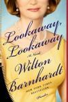 Lookaway, Lookaway: A Novel - Wilton Barnhardt
