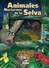 Animales Nocturnos de la Selva = Nightwatch - Lectorum Publications