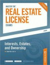 Master the Real Estate License Exams: Interest, Estates and Ownership: Chapter 4 of 14 - Peterson's, Peterson's