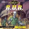 R.U.R.: Classic Radio Sci-Fi - BBC BBC, BBC BBC, Full Cast