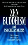 Zen Buddhism and Psychoanalysis - Erich Fromm, D.T. Suzuki, Richard de Martino