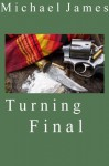 Turning Final (Jake Alvarez and Doc Widon Suspense Series) - Michael James, Toni Bennett Doyle