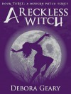 A Reckless Witch - Debora Geary