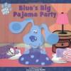 Blue's Big Pajama Party (Blue's Clues (Simon & Schuster Hardcover)) - Adam Peltzman