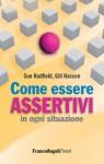 Come essere assertivi in ogni situazione (Trend: Le guide in un mondo che cambia) (Italian Edition) - Sue Hadfield, Gill Hasson