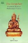 The Dzogchen: Innermost Essence Preliminary Practice - Jigme Lingpa, Tulku Thondup, Brian C. Beresford