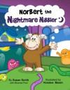 Norbert the Nightmare Nibbler - Susan Smith