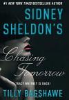 Sidney Sheldon's Chasing Tomorrow - Sidney Sheldon, Tilly Bagshawe
