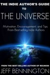 The Indie Author's Guide to the Universe - Jeff Bennington