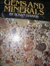 Gems And Minerals - Susan Harris, Ken Scott