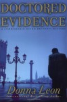 Doctored Evidence (Guido Brunetti Series #13) - Donna Leon