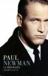 Paul Newman: la biografía (Spanish Edition) - Shawn Levy