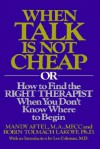 When Talk is Not Cheap: Or How to Find the Right Therapist When You Don't Know Where to Begin - Mandy Aftel, Robin T. Lakoff
