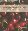 Everyday You: Create Your Day with Joy and Mindfulness - Eric Maisel